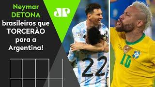 """""""Vai pro cara***"""": Neymar desabafa e detona brasileiros que torcerão para a Argentina"""