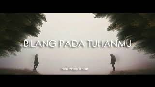 Lirik Lagu dan Chord Kunci Gitar Bilang Pada Tuhanmu - Near ft Nino Minggo, Boleh Sa Sayang Ko Nona