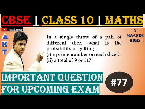 #77 | 3 Marker | CBSE | Class X | In a single throw of a pair of different dice, what is the probability of getting (i) a prime number on each dice ? (ii) a total of 9 or 11?