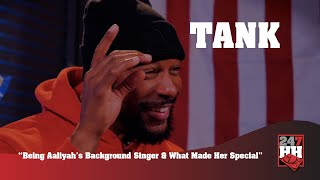 Tank - Being Aaliyah's Background Singer & What Made Her Special (247HH EXCL)