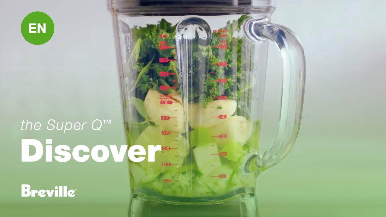 The Super Q™ super blender: Take a closer look
