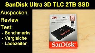 SanDisk Ultra 3D NAND TLC SSD 2TB - Auspacken Review Test Benchmarks Vergleiche Ladezeiten