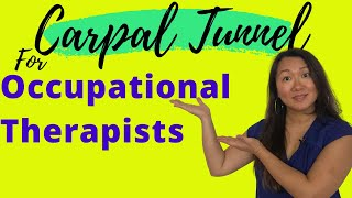 Carpal Tunnel For The Occupational Therapist | Hands On Therapy Secrets
