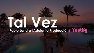 Letra De Tal Vez De Paulo Londra - (Adelanto Producción)