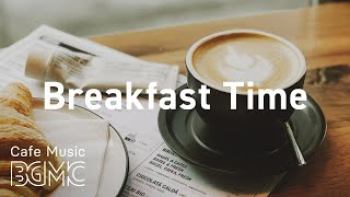 Breakfast Time: Sweet Morning Accordion Jazz - Positive Bossa Nova Music for Good Mood and Relax