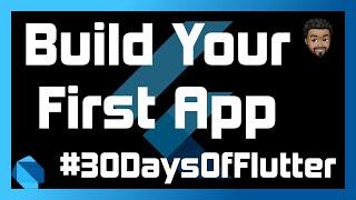 Build Your First Flutter App | Day 01 - #30DaysOfFlutter
