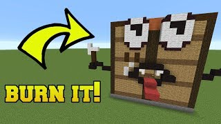 IS THAT CRAFTING TABLE ALIVE?!? BURN IT!!!
