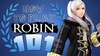 HOW TO PLAY ROBIN 101