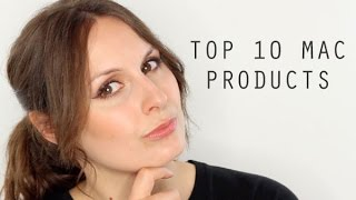 My Top 10 MAC Products