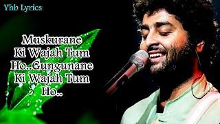 Muskurane Ki Wajah Tum Ho (Lyrics)Song | Arijit   - YouTube