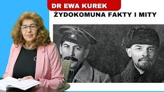 MÓJ SUBSKRYBOWANY KANAŁ – Dr Ewa Kurek: Żydokomuna – fakty i mity