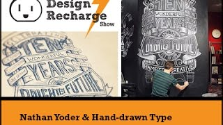 THE DESIGN RECHARGE SHOW: Nathan Yoder // Hand-drawn Type
