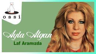 Ayla Algan / Laf Aramızda