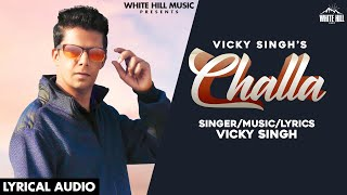 Challa (Lyrical Audio) | Vicky Singh | New Punjabi Songs 2020 | White Hill Music