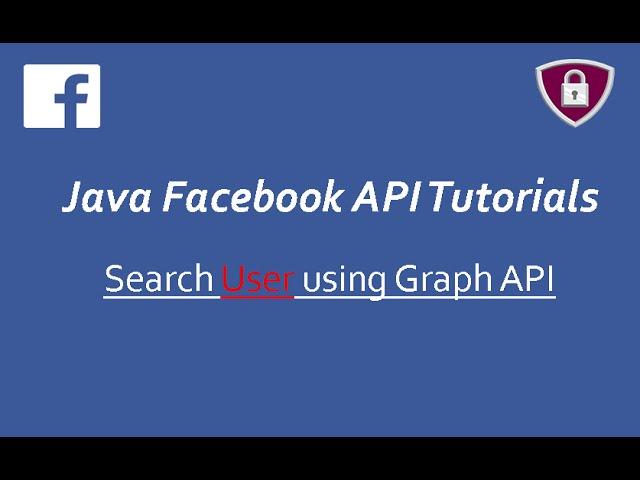 Facebook API Tutorials in Java # 14 | Search User using Graph API