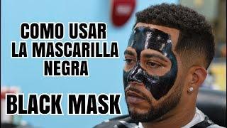 Como Usar La Mascarilla Negra O Black Mask