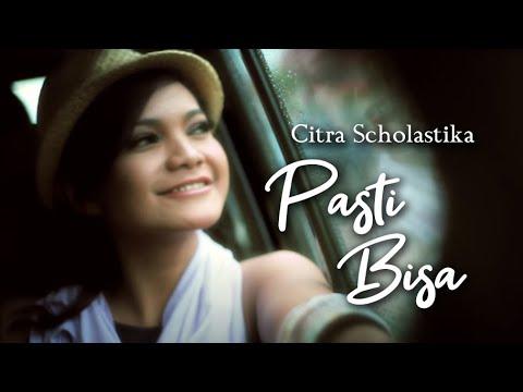 Citra Scholastika - Pasti Bisa [Official Music Video Clip]