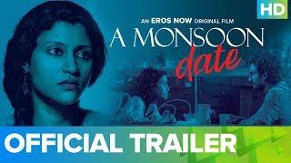 Monsoon Date - Official Trailer   Konkona Sen Sharma   Full Movie Live On Eros Now