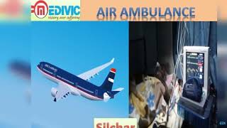 Air Ambulance Service in Siliguri and Silchar by Medivic Aviation