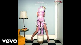 Dagny - Wearing Nothing (Audio)