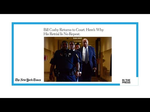 Bill Cosby retrial: Litmus test for post #MeToo trials?