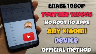 Enable YouTube 1080P on Video Any Xiaomi Device | Official Method Working | 1080P BACK