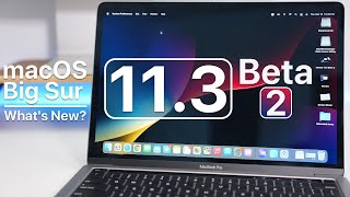macOS Big Sur 11.3 Beta 2 is Out! - What's New?