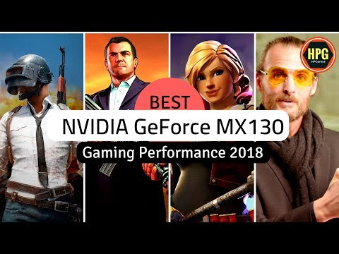 Nvidia GeForce MX130 Gaming Performance 2018 | Top 5 Games for MX130