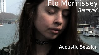 #699 Flo Morrissey - Betrayed (Acoustic Session)