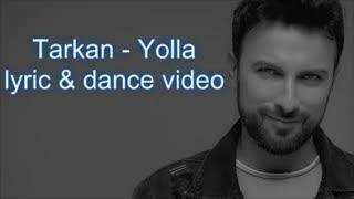 Tarkan   Yolla (lyric & Dance)