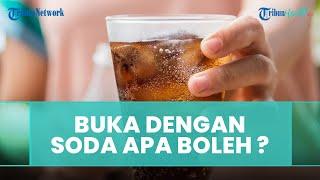 Berbuka dengan Minuman Bersoda Apa Boleh ?
