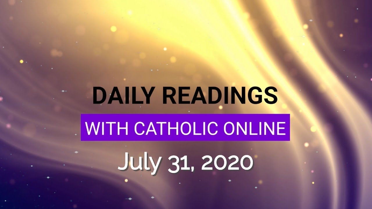 Catholic Daily Mass Reading Friday 31 July 2020
