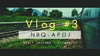 preview picture of video 'NBQ TO APDJ SHORT JOURNEY | CINEMATIC | VLOG #3'