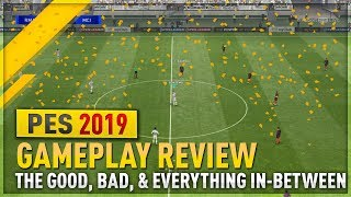 [TTB] PES 2019 In-depth Gameplay Review - The Good, The Bad, & Everything In-between!