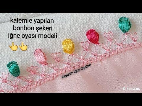 kalemle yapılan bon bon şekeri iğne oyası modeli iğne oyası modelleri