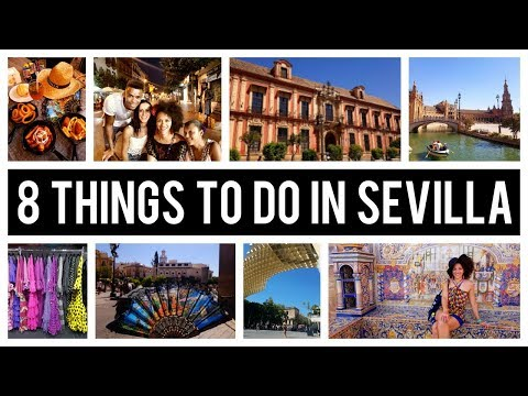 🇪🇸 8 THINGS TO DO IN SEVILLA – SPAIN💃 SEVILLA TRAVEL TIPS