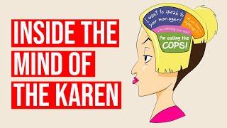 INSIDE THE MIND OF THE KAREN