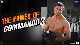 COMMANDO 3 | The Power of Commando 3 | Vidyut, Adah, Angira, Gulshan | Vipul Amrutlal Shah
