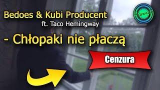 Bedoes & Kubi Producent Ft.Taco Hemingway   Chłopaki Nie Płaczą (wersja Bez Brzydkich Słów) | Sanndi