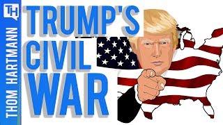 Will Trump Cause A Civil War?