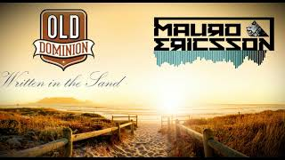 Old Dominion   Written In The Sand (Mauro Ericsson Remix)