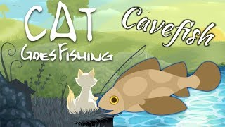 How To Catch A Cavefish - Cat Goes Fishing: Caverns And Coral