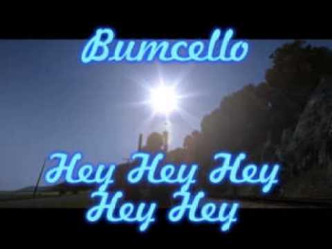 Bumcello - Hey Hey Hey Hey Hey