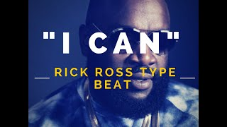 """Rick Ross Type Beat 2016 """"I can"""""""