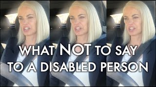 What NOT To Say To A Disabled Person 😭😭