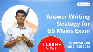 Answer Writing Strategy for GS Mains by UPSC CSE Topper 2018 AIR 2 Akshat Jain