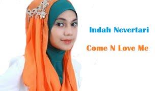 Indah Nevertari Come N Love Me (mp3 Lirik)