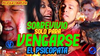 Sobrevivio Solo Para Vengarse (EL psicopata) Pelicula Completa ©