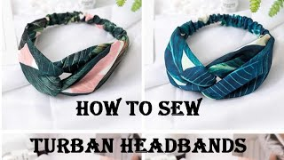 How To Sew Turban Headbands - Easy Beginners Project- Sewing Lesson - Sew A Headband -