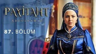 Payitaht Abdulhamid episode 87 with English subtitles Full HD
